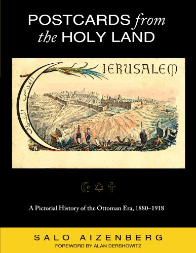 9780615311357: Postcards from the Holy Land: A Pictorial History of the Ottoman Era, 1880-1918