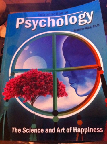9780615311814: Introduction to Psychology By Jennifer Iljas (The Science and Art of Happiness)