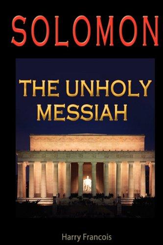 9780615311913: Solomon: The unholy Messiah