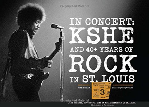 9780615313429: In Concert: KSHE and 40+ Years of Rock Music in St. Louis by John Neiman (2009) Hardcover