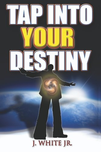 9780615314020: Tap Into Your Destiny