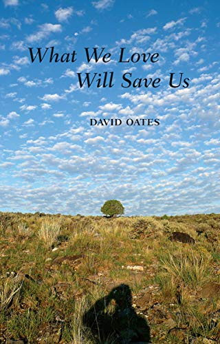 What We Love Will Save Us: David Oates