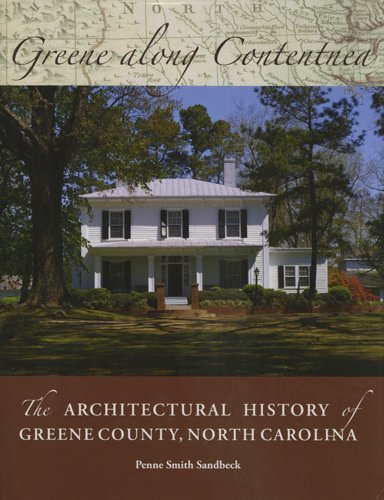 Greene Along Contentnea - An Architectural History Of Greene County, North Carolina by Penne Smith ...