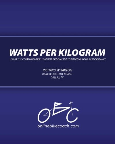 9780615315058: Watts per Kilogram: Using the CompuTrainer Indoor Ergometer to Improve Your Performance