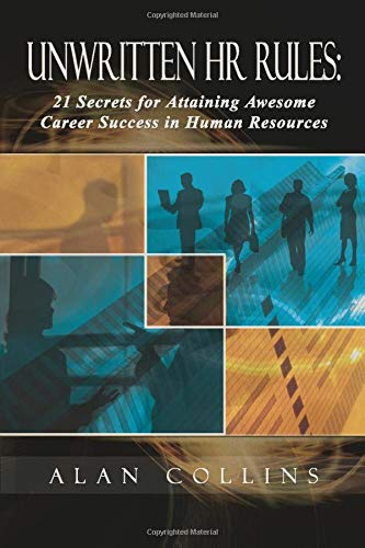 9780615315584: Unwritten HR Rules: 21 Secrets For Attaining Awesome Career Success In Human Resources