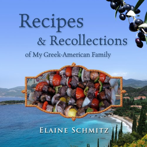 Recipes & Recollections of My Greek-American Family: Elaine Schmitz