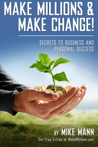 9780615316642: Make Millions and Make Change!: Secrets to Business and Personal Success