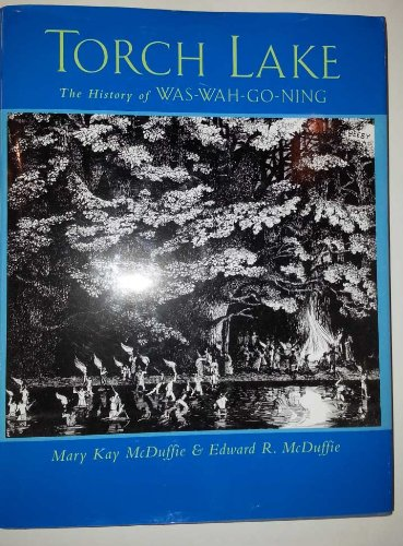 9780615316932: Torch Lake: The History of Was-Wah-Go-Ning