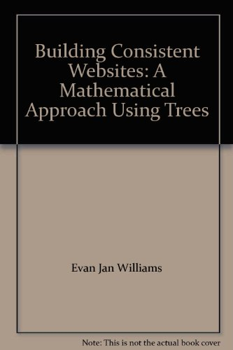 9780615317090: Building Consistent Websites: A Mathematical Approach Using Trees