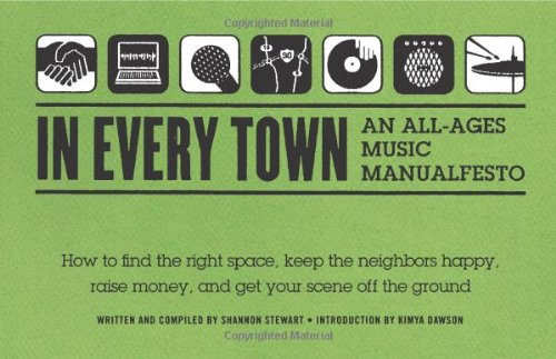 9780615317427: In Every Town: An All-Ages Music Manualfesto