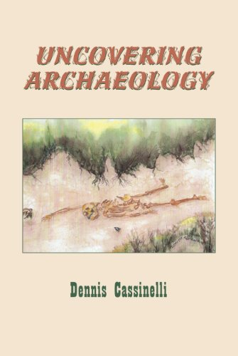 Uncovering Archaeology: Dennis Cassinelli
