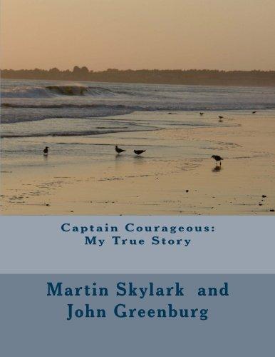 9780615318738: Captain Courageous: My True Story