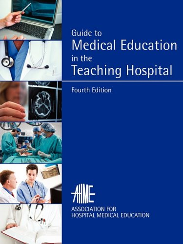 9780615319131: Guide to Medical Education in the Teaching Hospital