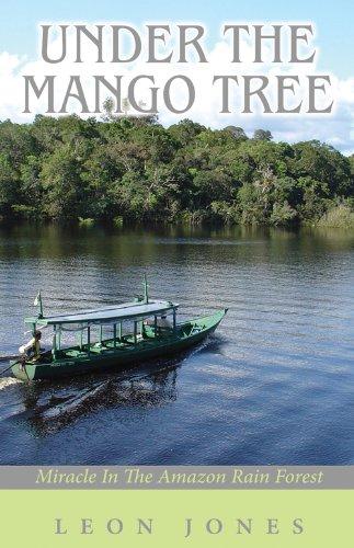 Under the Mango Tree (Miracle in the: Leon Jones