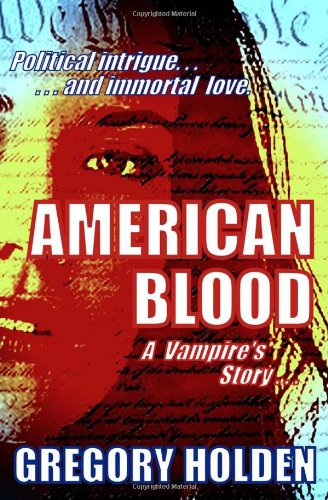 American Blood: A Vampire's Story: Gregory Holden