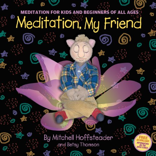 9780615320649: Meditation, My Friend: Meditation for Kids and Beginners of all Ages