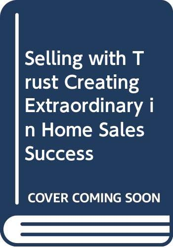 9780615320809: Selling with Trust Creating Extraordinary in Home Sales Success
