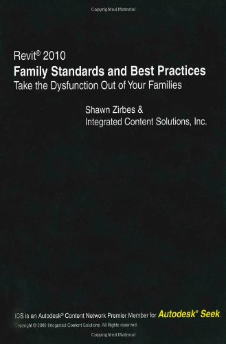 Revit 2010 - Family Standards and Best Practices: Shawn Zirbes; Integrated Content Solutions