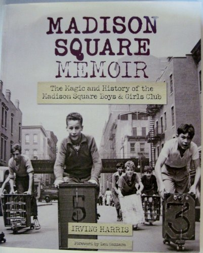 9780615320854: Madison Square Memoir: The Magic and History of the Madison Square Boys & Girls Club