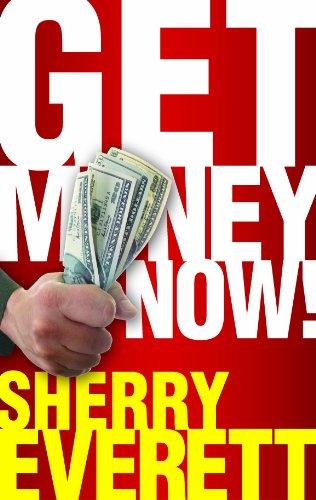 9780615320908: Get Money Now!