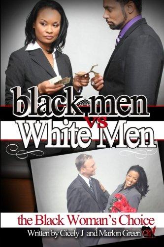 9780615320939: Black Men v. White Men; the Black Woman's Choice