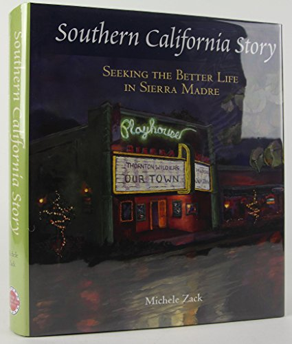 9780615322438: Southern California Story: Seeking the Better Life in Sierra Madre