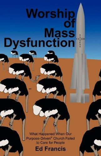 Worship of Mass Dysfunction: Ed Francis