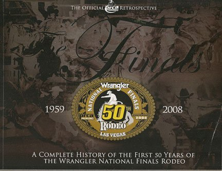9780615323435: The Finals: A Complete Guide of the First 50 Years of the Wrangler National Finals Rodeo