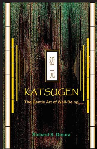 9780615323848: Katsugen - The Gentle Art of Well-Being
