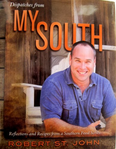Dispatches from My South: Reflections and Recipes from a Southern Food Scribe