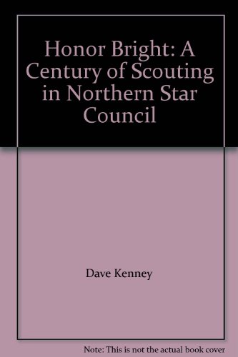 Honor Bright: A Century of Scouting in Northern Star Council: Dave Kenney