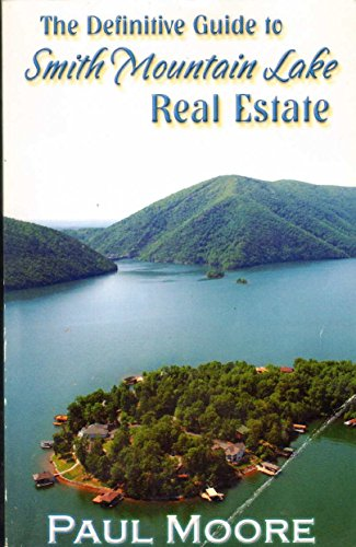 9780615325149: THE DEFINITIVE GUIDE TO SMITH MOUNTAIN LAKE REAL ESTATE