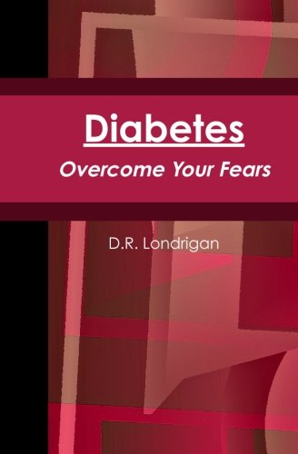 9780615326146: Diabetes: Overcome Your Fears