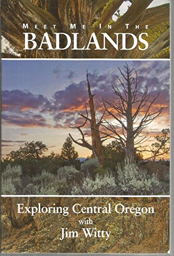 9780615326450: Meet Me in the Badlands: Exploring Central
