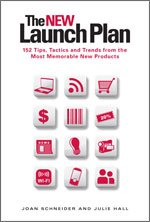 9780615326788: The NEW Launch Plan: 152 Tips, Tactics and Trends from the Most Memorable New Products by Joan Schneider, Julie Hall (2010) Hardcover