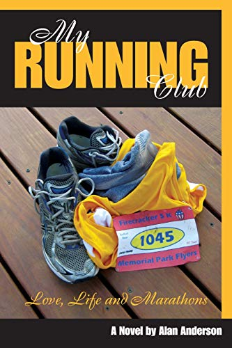 My Running Club: A Novel of Love, Life and Marathons: Anderson, Alan