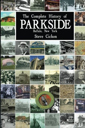 9780615327846: The Complete History of Parkside (A Buffalo Scrapbook) (Volume 1)
