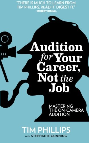 9780615328461: Audition for Your Career, Not the Job: Mastering the On-camera Audition