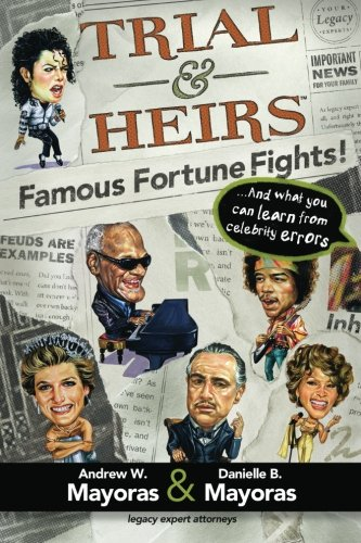 Trial & Heirs: Famous Fortune Fights! ...and what you can learn from celebrity errors: Andrew W...