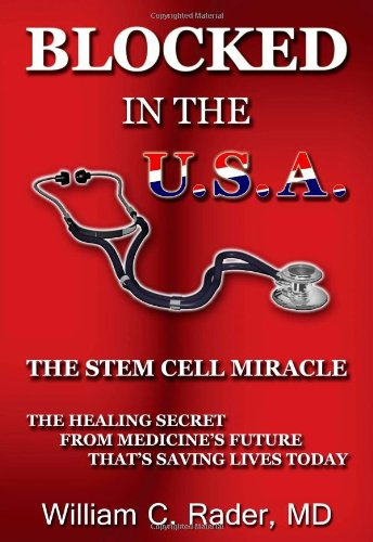 9780615329055: Blocked In The USA: The Stem Cell Miracle