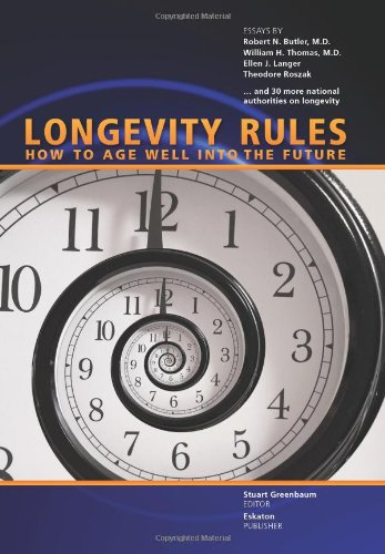 Longevity Rules: How to Age Well Into: Robert N. Butler,