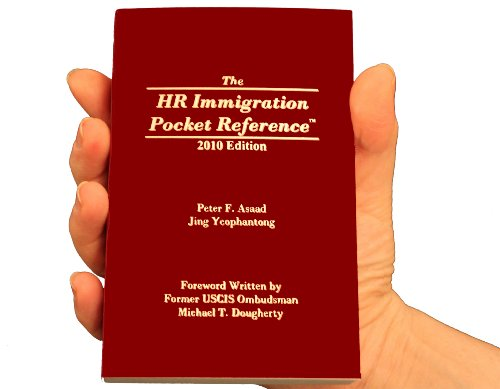 HR Immigration Pocket Reference: Peter F. Asaad, Esq., Jing Yeophantong