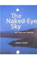 9780615331812: The Naked-Eye Sky (No telescope Needed)