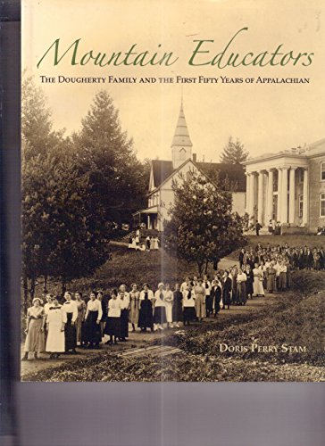 9780615332512: Mountain Educators: The Dougherty Family and the First Fifty Years of Appalachian