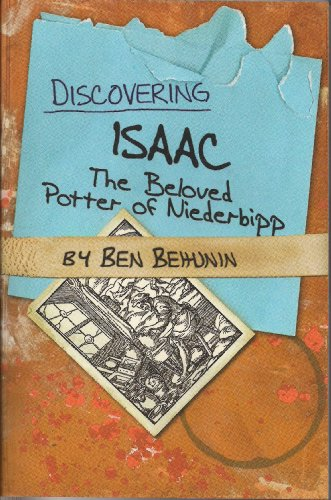 9780615333137: Discovering Isaac - The Beloved Potter of Niederbipp