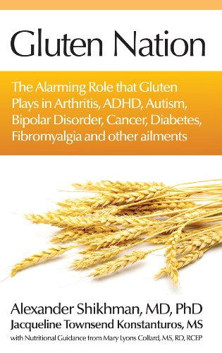 9780615333281: Gluten Nation: The Alarming Role That Gluten Plays in Arthritis, ADHD, Autism, Bipolar Disorder, Cancer, Diabetes, Fibromyalgia and Other Ailments