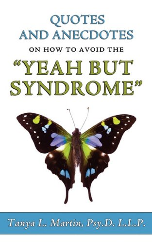 9780615333410: Quotes and Anecdotes on how to avoid the Yeah But Syndrome