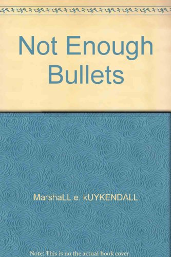 9780615334479: Not Enough Bullets