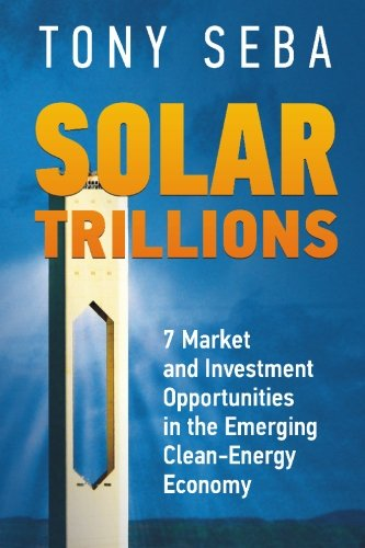9780615335612: Solar Trillions: 7 Market and Investment Opportunities in the Emerging Clean-Energy Economy