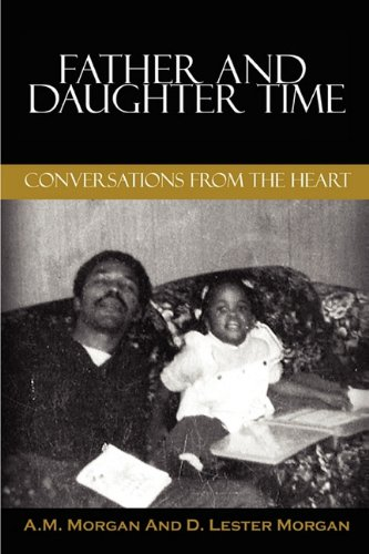 9780615337081: Father and Daughter Time: Conversations from the Heart